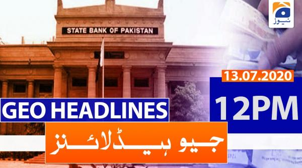Geo Headlines 12 PM | 13th July 2020