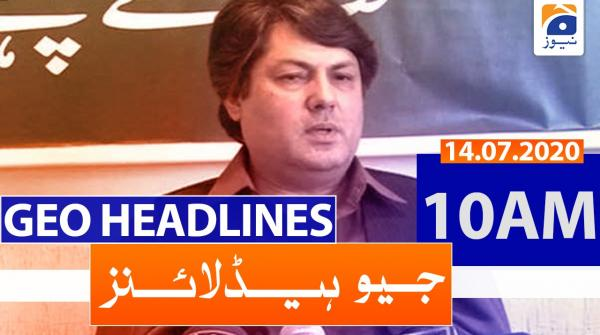 Geo Headlines 10 AM | 14th July 2020
