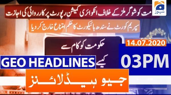 Geo Headlines 03 PM | 14th July 2020