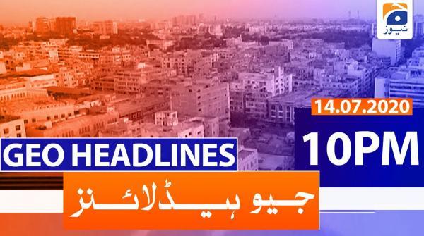 Geo Headlines 10 PM | 14th July 2020