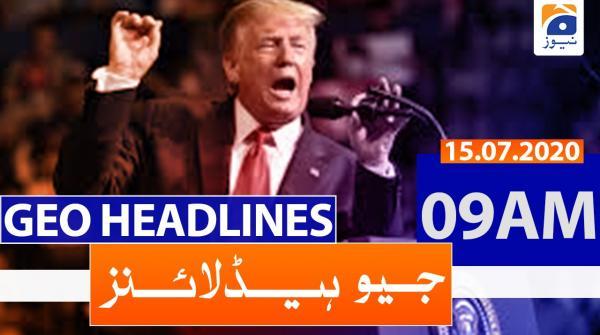 Geo Headlines 09 AM | 15th July 2020