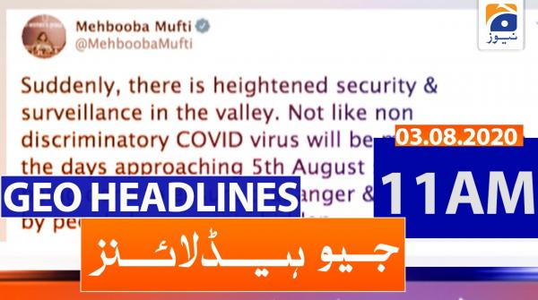 Geo Headlines 11 AM | 3rd August 2020