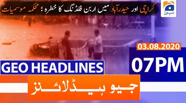 Geo Headlines 07 PM | 3rd August 2020
