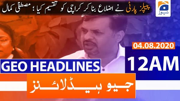 Geo Headlines 12 AM | 4th August 2020