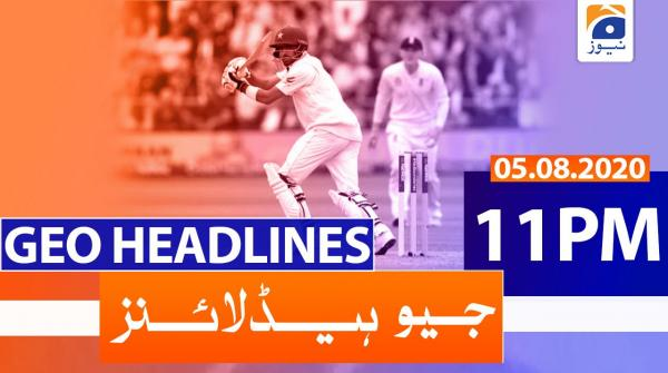 Geo Headlines 11 PM | 5th August 2020