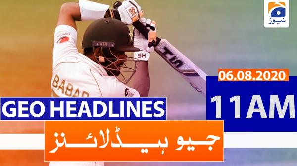 Geo Headlines 11 AM | 6th August 2020