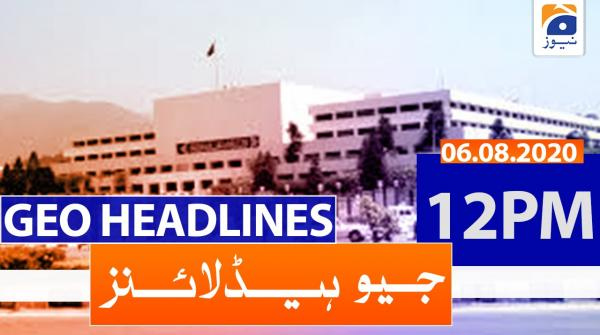 Geo Headlines 12 PM | 6th August 2020