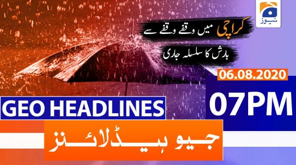 Geo Headlines 07 PM | 6th August 2020
