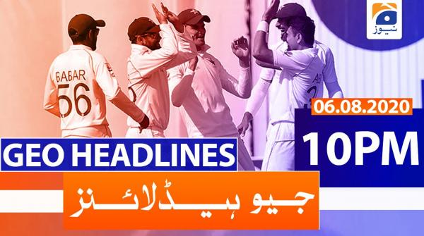 Geo Headlines 10 PM | 6th August 2020