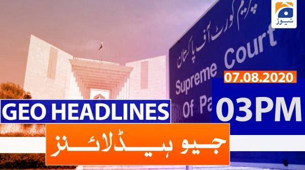 Geo Headlines 03 PM | 7th August 2020