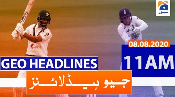 Geo Headlines 11 AM | 8th August 2020