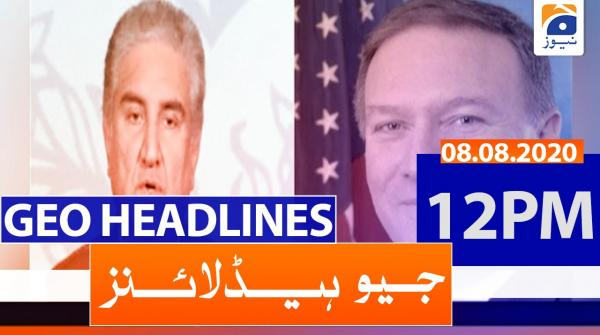 Geo Headlines 12 PM | 8th August 2020
