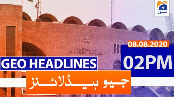 Geo Headlines 02 PM | 8th August 2020