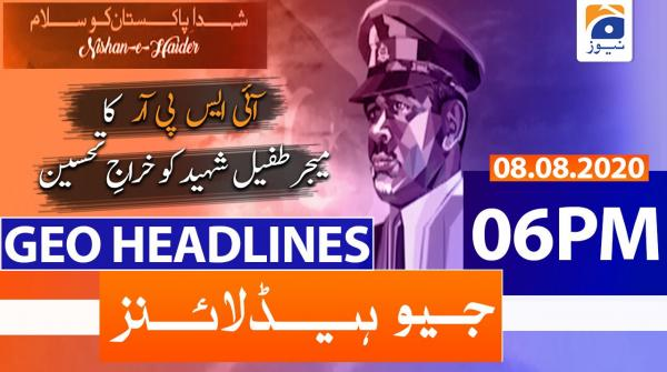 Geo Headlines 06 PM | 8th August 2020