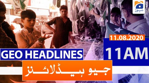 Geo Headlines 11 AM | 11th August 2020
