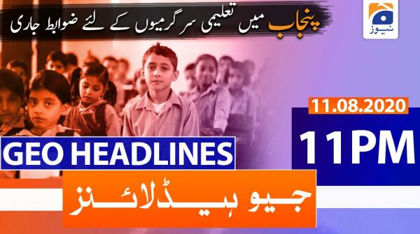 Geo Headlines 11 PM | 11th August 2020