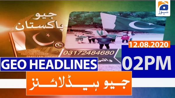 Geo Headlines 02 PM | 12th August 2020