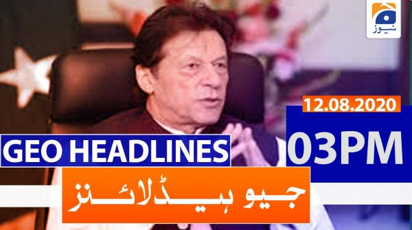 Geo Headlines 03 PM | 12th August 2020
