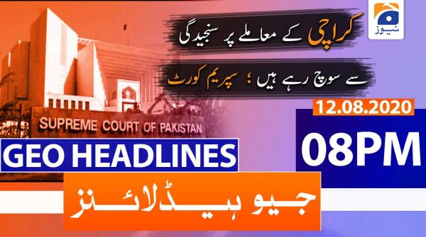 Geo Headlines 08 PM | 12th August 2020