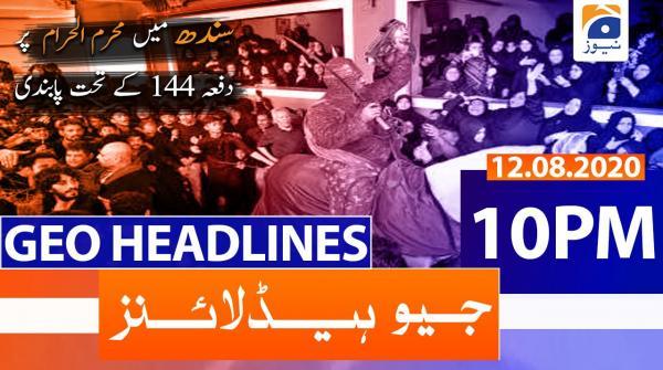 Geo Headlines 10 PM | 12th August 2020