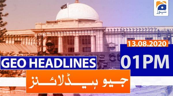 Geo Headlines 01 PM | 13th August 2020