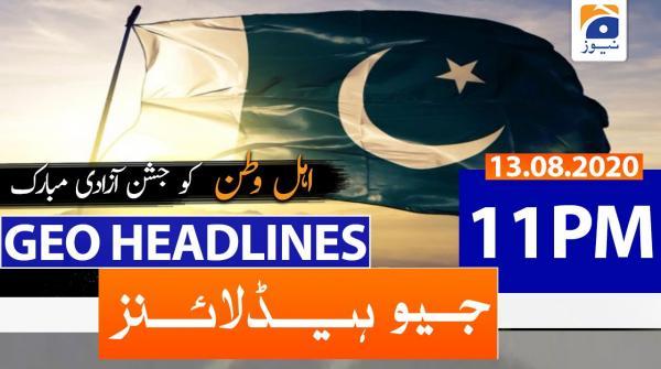 Geo Headlines 11 PM | 13th August 2020