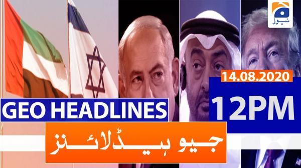 Geo Headlines 12 PM | 14th August 2020