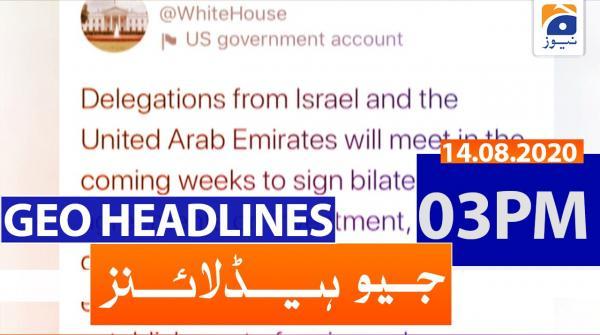 Geo Headlines 03 PM | 14th August 2020