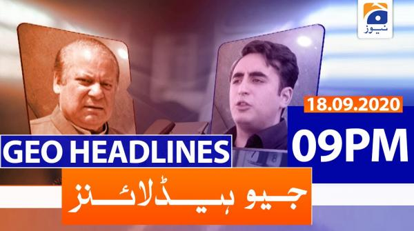 Geo Headlines 09 PM | Bilawal invites Nawaz to virtually attend APC | 18th September 2020