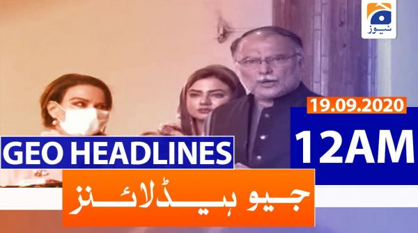 Geo Headlines 12 AM | 19th September 2020