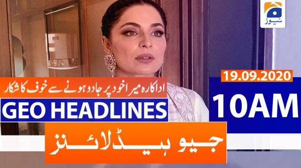 Geo Headlines 10 AM | 19th September 2020