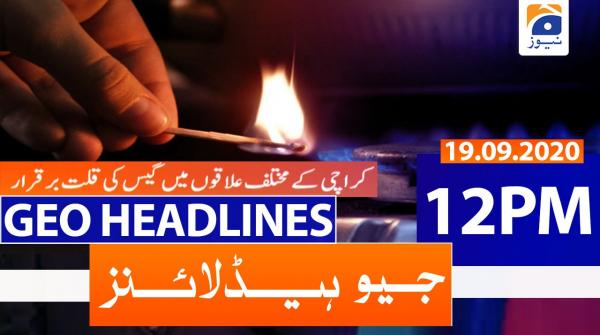 Geo Headlines 12 PM | 19th September 2020