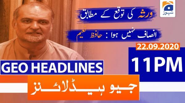 Geo Headlines 11 PM   22nd September 2020