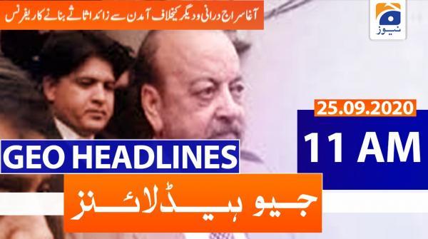 Geo Headlines 11 AM | 25th September 2020