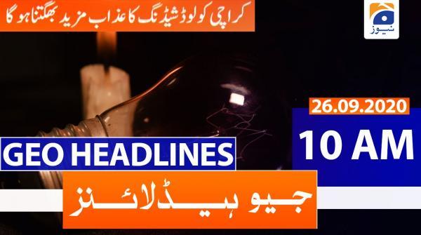 Geo Headlines 10 AM | 26th September 2020