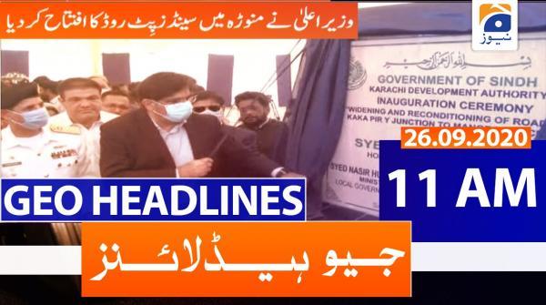 Geo Headlines 11 AM | 26th September 2020