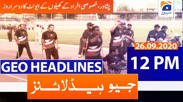 Geo Headlines 12 PM | 26th September 2020