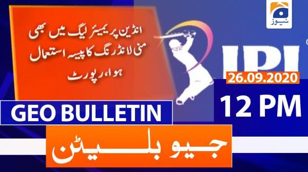 Geo Bulletin 12 PM | 26th September 2020