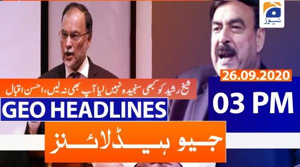 Geo Headlines 03 PM | 26th September 2020