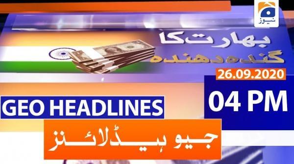 Geo Headlines 04 PM | 26th September 2020