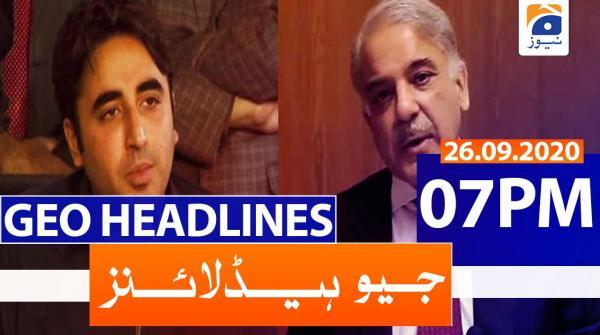 Geo Headlines 07 PM | 26th September 2020