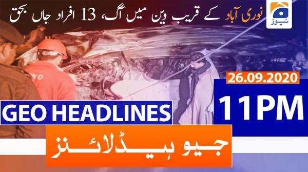 Geo Headlines 11 PM | 26th September 2020