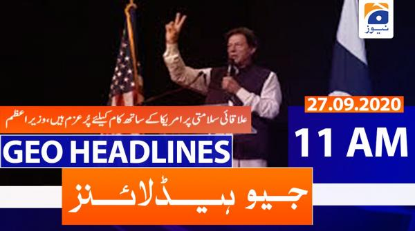 Geo Headlines 11 AM | 27th September 2020