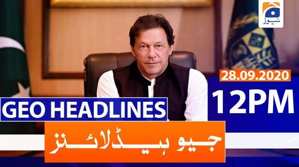 Geo Headlines 12 PM | 28th September 2020