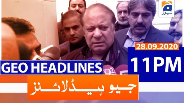 Geo Headlines 11 PM | 28th September 2020