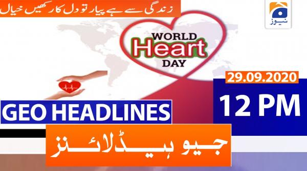 Geo Headlines 12 PM | 29th September 2020