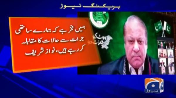 We are proud of our supporters for facing difficult circumstances: Nawaz Sharif