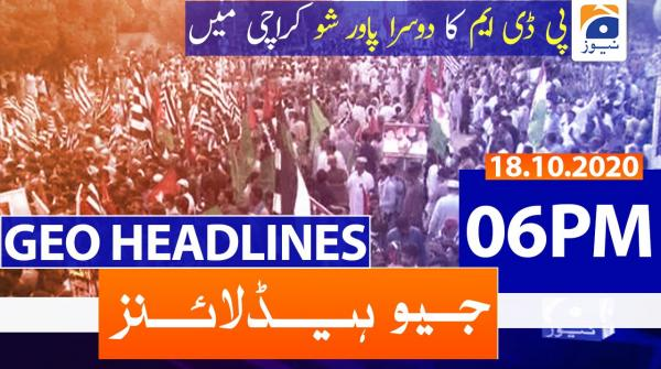 Geo Headlines 06 PM | 18th October 2020