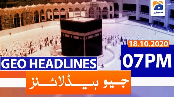 Geo Headlines 07 PM | 18th October 2020
