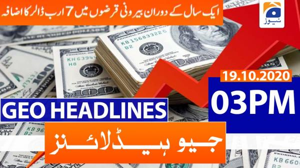 Geo Headlines 03 PM | 19th October 2020